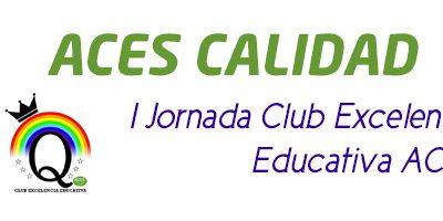 Primera Jornada Club Excelencia Educativa ACES