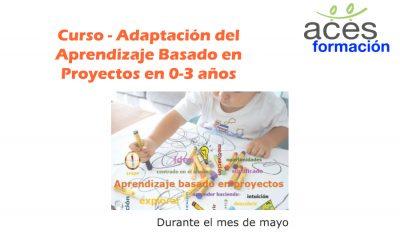 Curso – Adaptación del Aprendizaje basado en proyectos en 0-3 años
